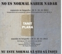No es normal saber nada - expozitie Tanit Plana la Instituto Cervantes, deschisa intre 26 septembrie si 30 octombrie 2013